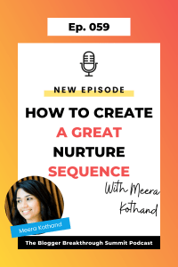 BBP 059 How to Create An Effective Nurture Sequence with Meera Kothand