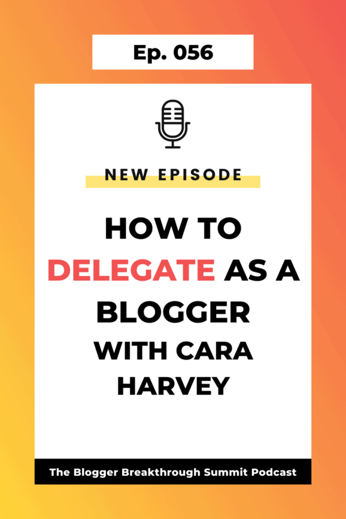 BBP 056 How to Delegate as a Blogger with Cara Harvey